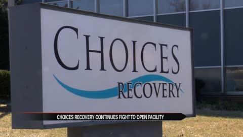 Choices Recovery continues to fight for sober living facility