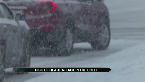 Doctors: Cold weather increases your risk of a heart attack