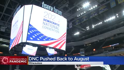 DNC Milwaukee 2020 pushed back to week of August 17 due to COVID-19