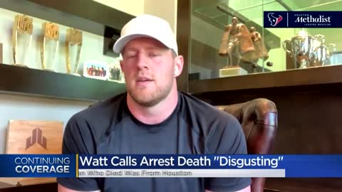JJ Watt calls death of George Floyd 'disgusting'