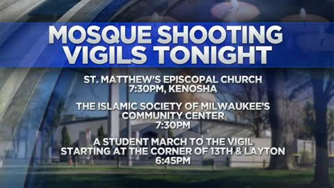Vigils held tonight in Milwaukee and Kenosha to honor victims in New Zealand mosque attacks