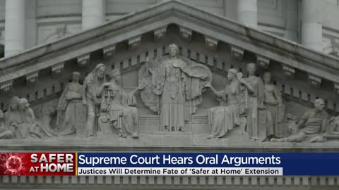 Supreme Court hears oral arguments, considers Safer at Home lawsuit