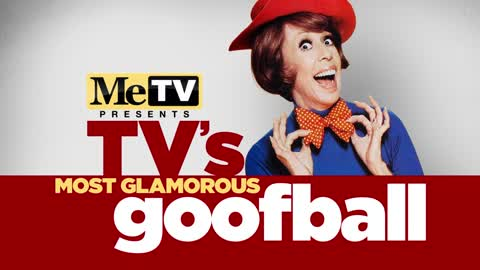 Carol Burnett is TV's Most Glamorous Goofball!