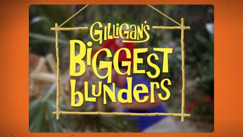 Gilligan's Biggest Blunders